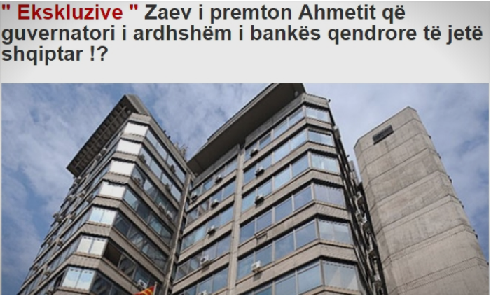Zaev promised Ahmeti that the next governor of the Central Bank will be an Albanian?