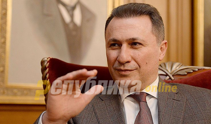 Gruevski: Today's investigation is defocusing the public from government's crime, racketeering and trading with national interests