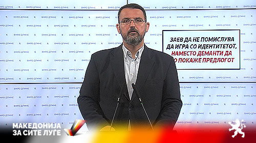 Stoilkovski: Zaev should not even think about implementing his treasonous proposals to Bulgaria